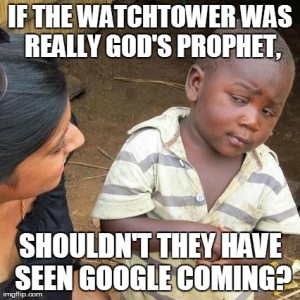 If the Watchtower was really a prophet Google